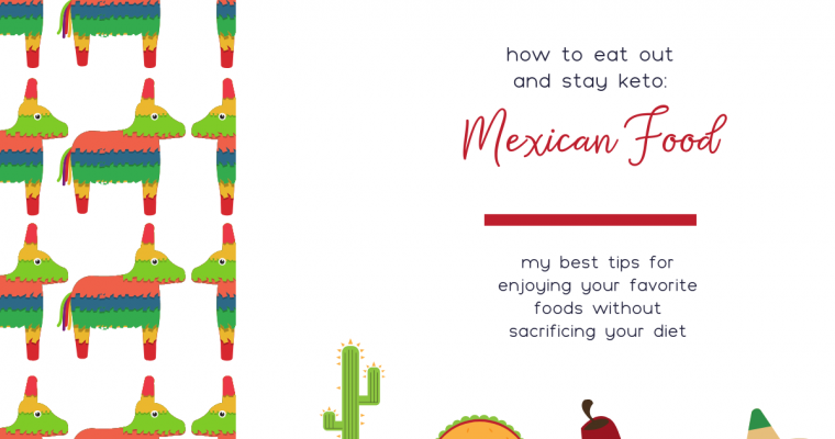 How to Eat Out on Keto: Mexican