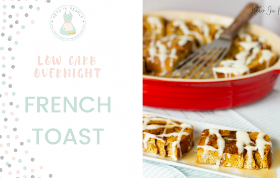 Low Carb Overnight French Toast