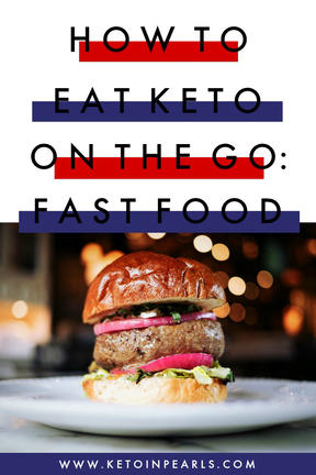 How To Eat Out Keto: Fast Food