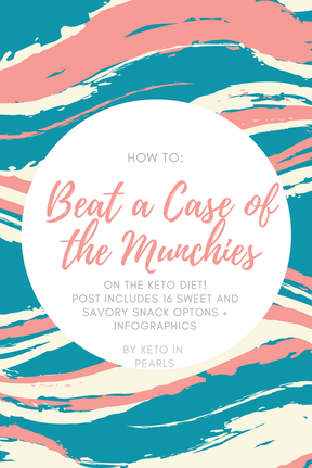 How to Beat a Case of the Munchies on Keto