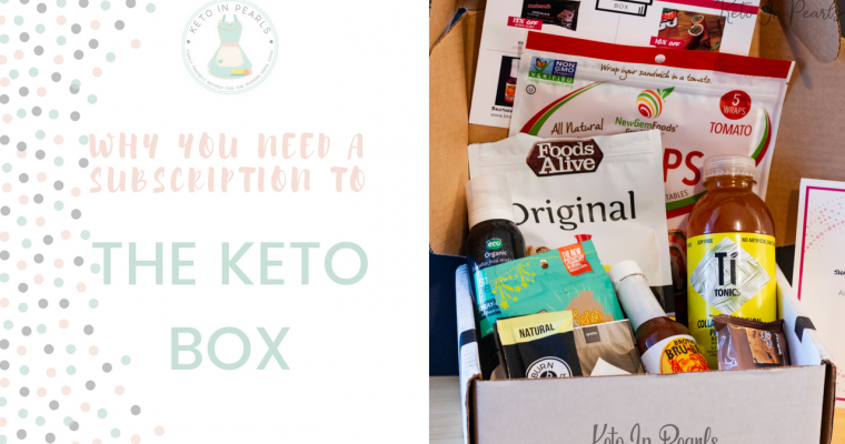 4 Reasons You Need a Monthly Subscription to The Keto Box