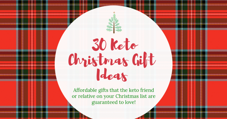 30 Keto Christmas Gift Ideas