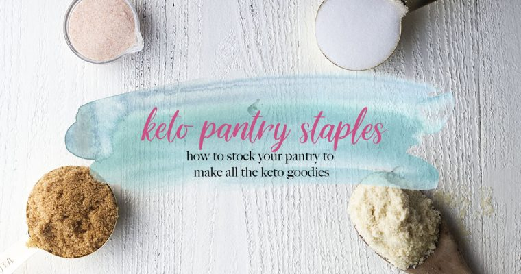 How to Stock a Keto Pantry