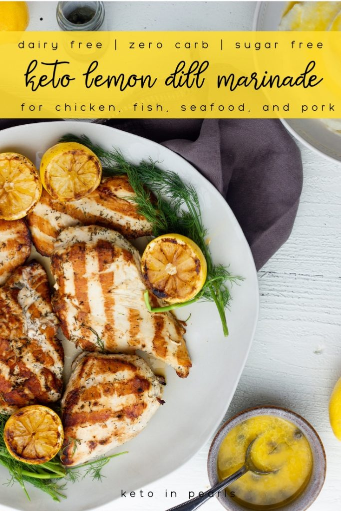 This zero carb keto marinade is ideal for your chicken, fish, seafood, or pork. Tangy lemon and fresh dill come together for a refreshing and crisp way to enjoy grilled chicken on your keto diet.