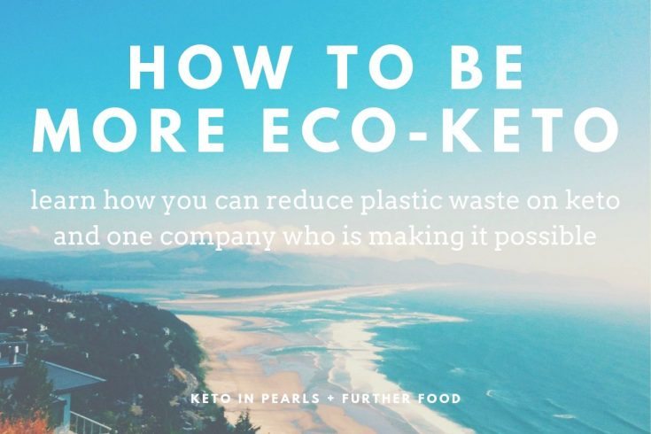 How To Be More Eco-Keto