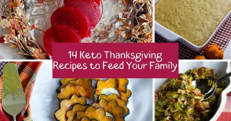14 Keto Thanksgiving Recipes Your Whole Family Will Love